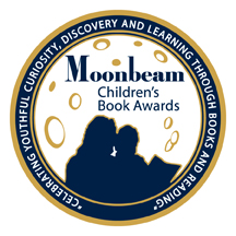 2018 Moonbeam Children's Book Awards Gold Medal Winner